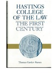 Hastings College of the Law: The First Century by Thomas Garden Barnes