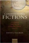 Constitutional Fictions: A Unified Theory of Constitutional Facts by David L. Faigman