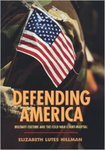 Defending America: Military Culture and the Cold War Court Martial by Elizabeth Hillman
