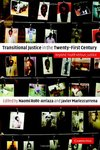 Transitional Justice in the Twenty-First Century: Beyond Truth Versus Justice